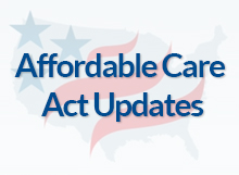 Affordable Care Act Updates